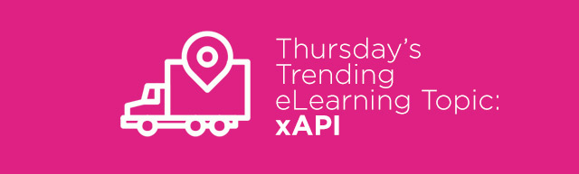 Thursday's Trending Topic: xAPI