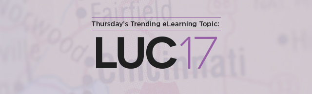 Thursday's Trending eLearning Topic: LUC 2017