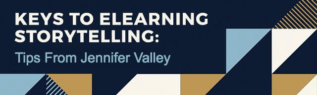Keys to eLearning Storytelling: Tips From Jennifer Valley